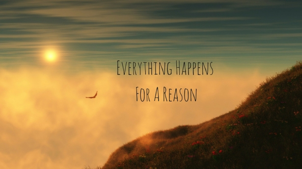 Everything Happens For A Reason.jpg